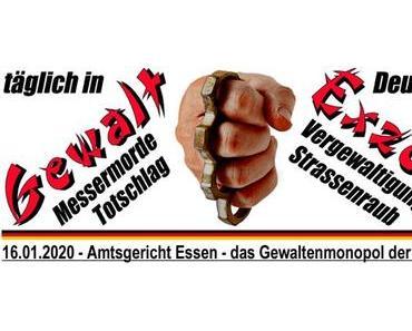16.01.2020 – Amtsgericht Essen – das Gewaltenmonopol der Familienclans