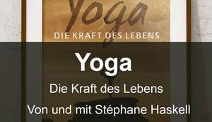 Yoga Kraft Lebens Dokumentarfilm Stéphane Haskell