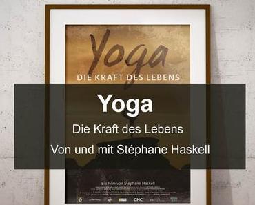 Yoga Die Kraft des Lebens – Ein Dokumentarfilm von Stéphane Haskell