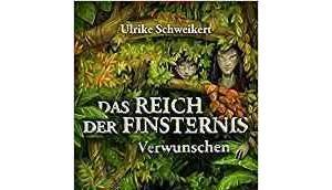 """[Rezension] Ulrike Schweikert """"verwunschen reich finsternis"""