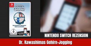 Review Kawashimas Gehirn-Jogging Nintendo Switch
