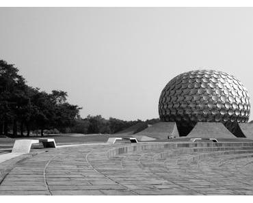 Auroville zwischen Traum und Wirklichkeit