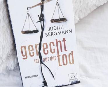 [Rezension] Gerecht ist nur der Tod | Judith Bergmann