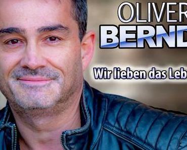 Oliver Bernd – Wir lieben das Leben