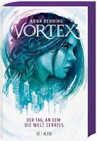 Rezension: Vortex. Der Tag, an dem die Welt zerriss - Anna Benning