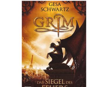 Grim - Das Siegel des Feuers von Gesa Schwartz