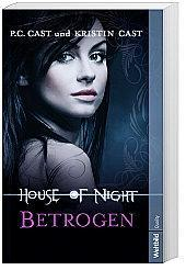 Rezension: P.C. & KRISTIN Cast - House of Night ~ BETROGEN