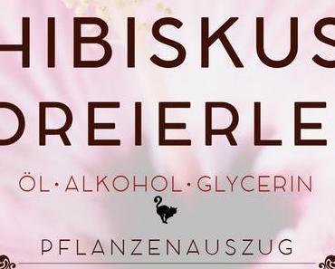 Dreierlei Hibiskus Extrakt in Öl, Alkohol & Glycerin