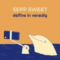 Clip des Tages: Sepp Sweet – Delfine in Venedig