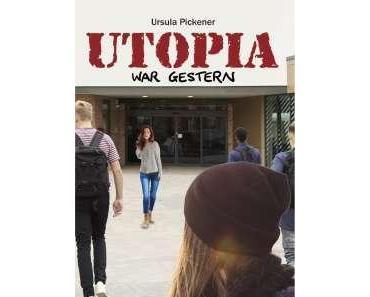 Buchtipp: Ursula Pickener: Utopia war gestern - Kriminalroman zum Thema Mobbing in der Schule