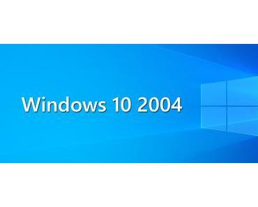 Funktionsupdate Windows 10 Version 2004 kommt Ende Mai
