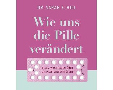 Gelesen: Wie uns die Pille verändert