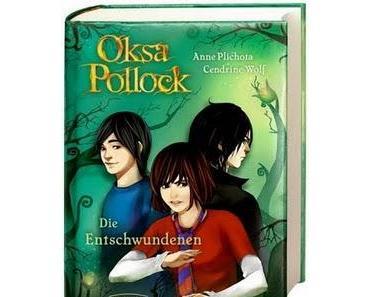 Die Entschwndenen (Oksa Pollock 2) von Anne Plichota und Cendrine Wolf