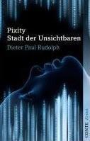 """Rezension: """"Pixity - Stadt der Unsichtbaren"""" von Dieter Paul Rudolph"""
