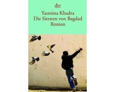 """Yasmina Khadra - """"Die Sirenen von Bagdad"""" [dtv] ... Eine andere Sicht der Dinge."""