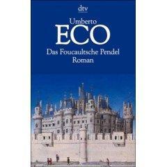 Umberto Eco – Das Foucaultsche Pendel