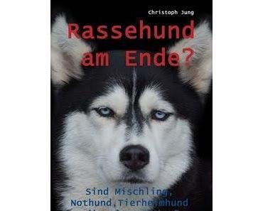 Rassehund am Ende? Sind Mischling, Nothund, Tierheimhund die Alternative?