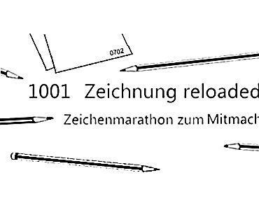 1001 Zeichnung reloaded - Zeichenmarathon zum Mitmachen