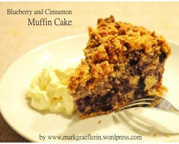 Blueberry and Cinnamon Muffin Cake with Streusel Topping – Blaubeer und Zimt Muffin Kuchen mit Streuselhaube