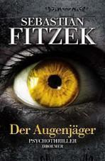 [Rezension] Der Augenjäger – Sebastian Fitzek