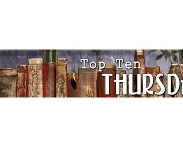 TTT - Top Ten Thuersday #40