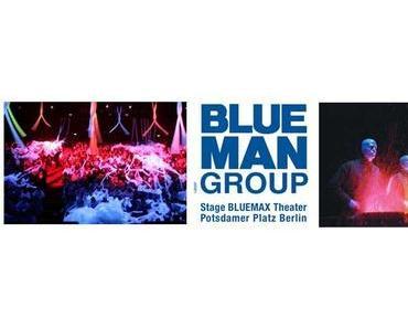 Blue Man Group in Berlin – ein Traum wird wahr