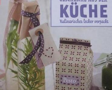 """[REZENSION] """"Die kreative Manufaktur - Geschenke aus der Küche"""""""