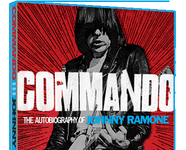 COMMANDO: THE AUTOBIOGRAPHY OF JOHNNY RAMONE  AVAILABLE IN STORES & ONLINE NATIONWIDE APRIL 2012