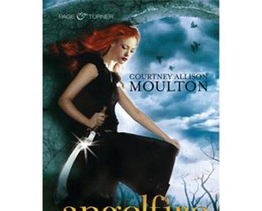 [Rezension]: Angelfire Meine Seele gehört Dir – Courtney Allison Moulton