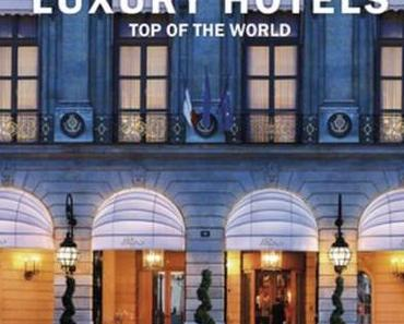 Rezension | Bildband | Luxury Hotels - Top of the world vol.2