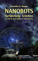"""Rezension: """"Nanobots - Gefährliche Teilchen"""" von Veronika A. Grager (Verlag p.machinery)"""