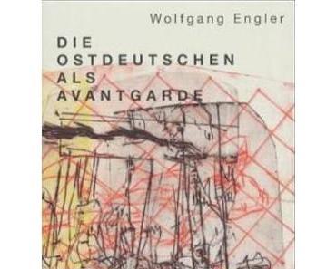 Wolfgang Engler – Die Ostdeutschen als Avantgarde