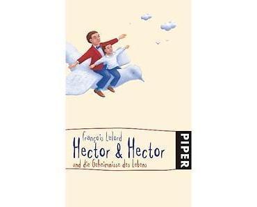 Lese-Tipp | Hector & Hector und die Geheimnisse des Lebens