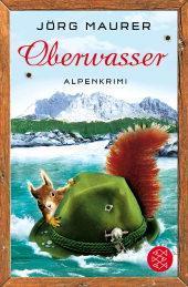 """[Rezension] """"Oberwasser: Alpenkrimi"""", Jörg Maurer (Fischer)"""