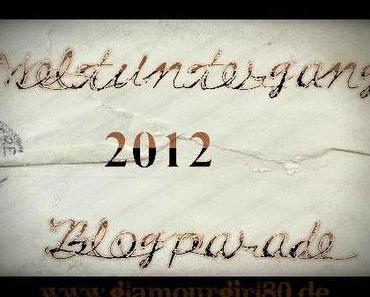 ╰☆╮Weltuntergang 2012 Blogparade ╰☆╮2. Thema ╰☆╮