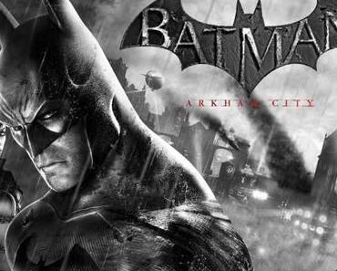 Batman: Arkham City – Game of the year Edition angekündigt