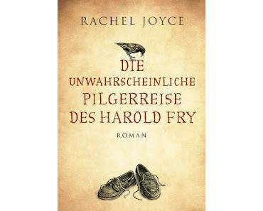 {Rezension} Die unglaubliche Reise des Harold Fry von Rachel Joyce