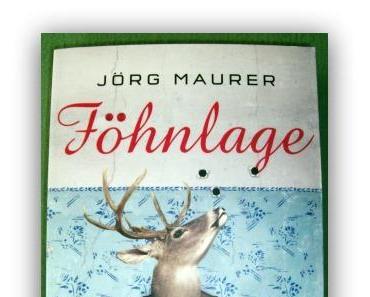[Rezension] Jörg Maurer – Föhnlage