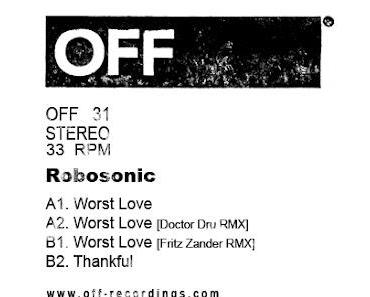 OFF31 Robosonic - Worst Love EP (incl. Doctor Dru & Fritz Zander RMXs) OFF Recordings