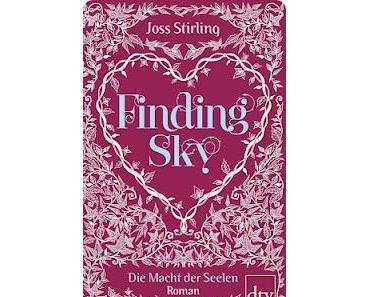 Rezension: Finding Sky - Die Macht der Seelen von Joss Stirling