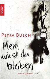 [Rezi] Petra Busch – Mein wirst du bleiben (2. Fall von Kommissar Ehrlinspiel)