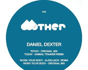 MOTHER003 - Daniel Dexter Work Your Body & Today EP