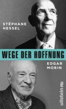 Stéphane Hessel / Edgar Morin – Wege der Hoffnung