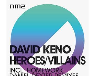 David Keno - Heroes/Villains (incl. Daniel Dexter, Homework Remixes) - NM2016