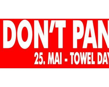 Towel Day 2012 – Don't Panic