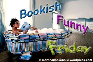 BFF: Bookish Funny Friday # 5