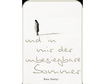 """""""Und in mir der unbesiegbare Sommer"""" von Ruta Sepetys"""