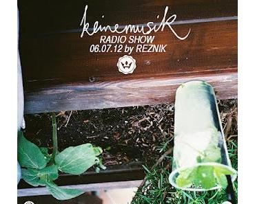 Keinemusik Radio Show by Reznik 06.07.2012