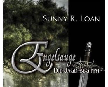 {Rezension} Engelsauge – Die Jagd beginnt von  Sunny R. Loan