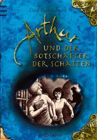[Rezension] Gerd Ruebenstrunk, Arthur und der Botschafter der Schatten